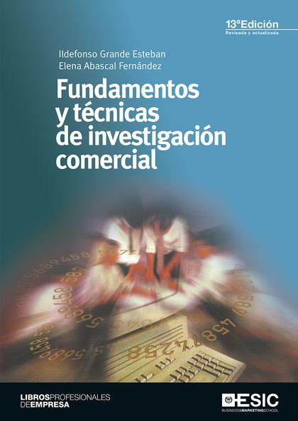 FUNDAMENTOS Y TECNICAS DE INVESTIGACION COMERCIAL 13ª ED