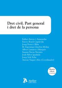 DRET CIVIL. PART GENERAL I DRET DE LA PERSONA. 4A ED..