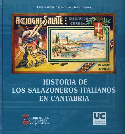 HISTORIA DE LOS SALAZONEROS ITALIANOS EN CANTABRIA