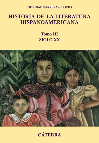 Historia de la literatura hispanoamericana, III