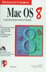 MAC OS 8 LA GUIA MAS ACTUAL PARA USUARIOS DE MACINTOSH