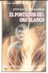 SEGUNDAS CRONICAS DE THOMAS COVENANT. EL PORTADOR DEL ORO BLANCO