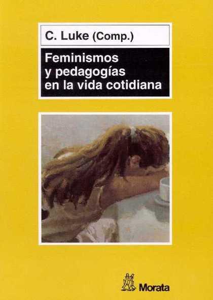FEMINISMOS Y PEDAGOGIAS EN LA VIDA COTIDIANA
