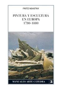 PINTURA Y ESCULTURA EN EUROPA, 1780-1880.