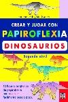 CREAR Y JUGAR CON PAPIROFLEXIA: DINOSAURIOS 2