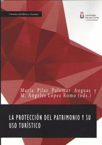 PROTECCION DEL PATRIMONIO Y SU USO TURISTICO, LA