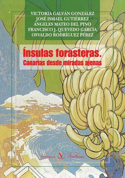 ÍNSULAS FORASTERAS : CANARIAS DESDE MIRADAS AJENAS