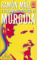 O PENSAMENTO POLÍTICO DE MURGUÍA
