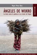 ÁNGELES DE WUKRO : LA LUCHA CONTRA LA POBREZA EN UN RINCÓN DE ETIOPÍA