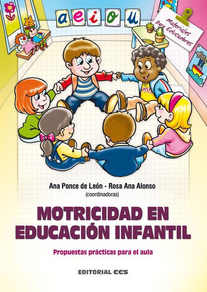 MOTRICIDAD EN EDUCACIÓN INFANTIL : PROPUESTAS PRÁCTICAS PARA EL AULA