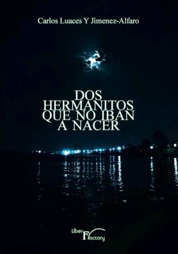 DOS HERMANITOS QUE NO IBAN A NACER.