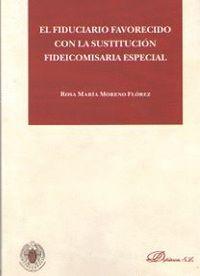 EL FIDUCIARIO FAVORECIDO CON LA CONSTITUCIÓN FIDEICOMISARIA ESPECIAL