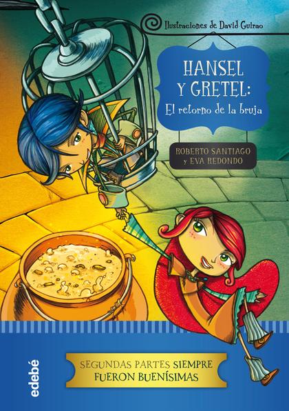 HANSEL Y GRETEL: EL RETORNO DE LA BRUJA.