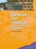 CONSTRUIR CON RESIDUOS Y OTROS MATERIALES ALTERNATIVOS