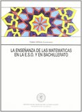 ENSEÑANZA DE LAS MATEMATICAS EN LA E.S.O. Y EL BACHILLERATO, LA.