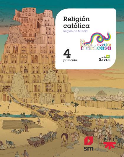 RELIGIÓN CATÓLICA. 4ºEP NUESTRA CASA (MU.