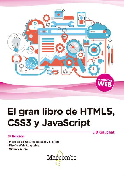 EL GRAN LIBRO DE HTML5, CSS3 Y JAVASCRIPT 3ª EDICIÓN.