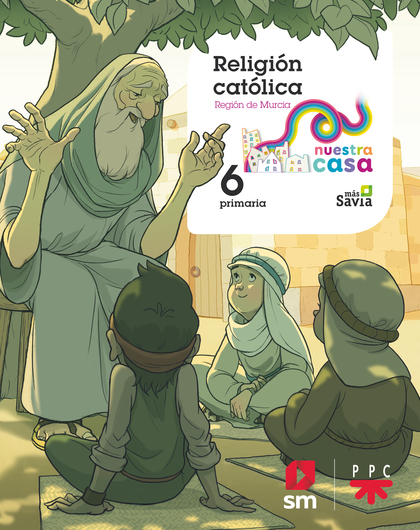 RELIGIÓN CATÓLICA. 6ºEP NUESTRA CASA (MU.
