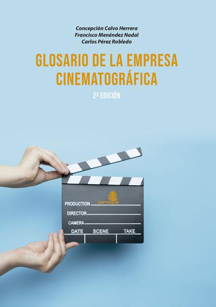 GLOSARIO DE LA EMPRESA CINEMATOGRÁFICA-2 EDICIÓN.