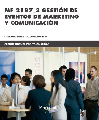 MF 2187_3 GESTIÓN DE EVENTOS DE MARKETING Y COMUNICACIÓN.