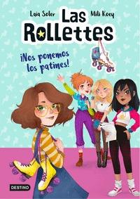 LAS ROLLETTES 1. ¡NOS PONEMOS LOS PATINES!.