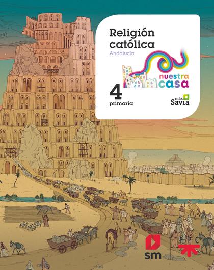 RELIGIÓN CATÓLICA 4 EP NUESTRA CASA AND