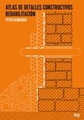 ATLAS DE DETALLES CONSTRUCTIVOS : REHABILITACIÓN