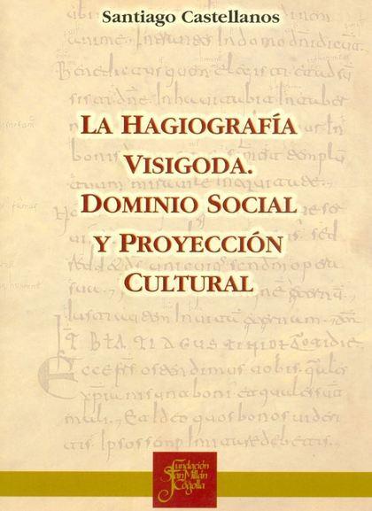 LA HAGIOGRAFÍA VISIGODA                                                         DOMINIO SOCIAL