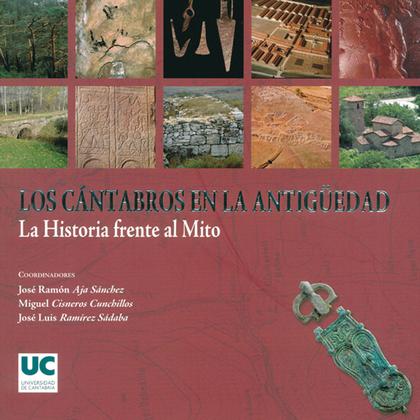 LOS CÁNTABROS EN LA ANTIGÜEDAD : LA HISTORIA FRENTE AL MITO