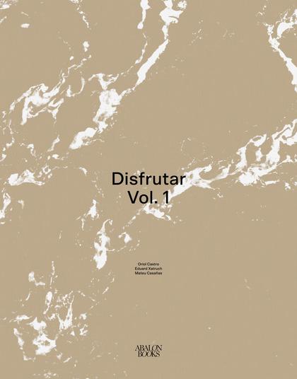 DISFRUTAR                                                                       VOLUMEN 1