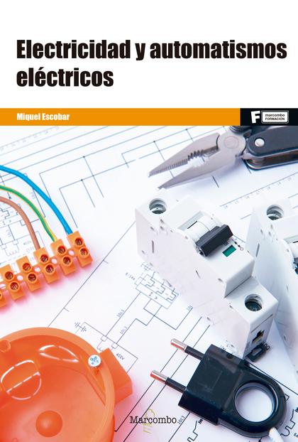 *ELECTRICIDAD Y AUTOMATISMOS ELÉCTRICOS.