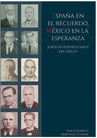 ESPAÑA EN EL RECUERDO, MÉXICO EN LA ESPERANZA                                   JURISTAS REPUBL