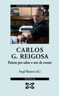 CARLOS G. REIGOSA: PAIXÓN POR SABER E ARTE DE CONTAR