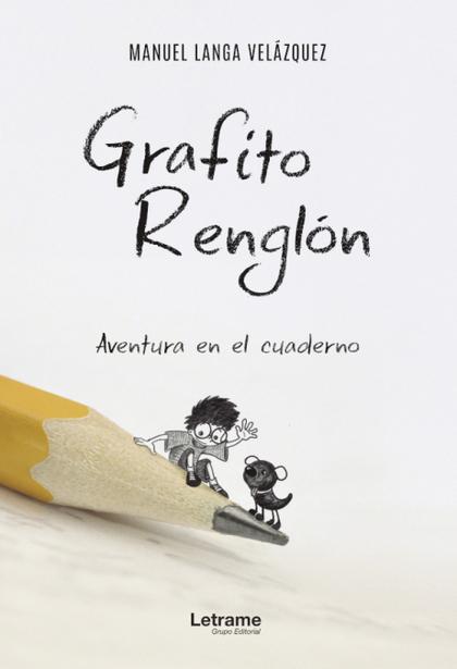 GRAFITO RENGLÓN. AVENTURA EN EL CUADERNO.