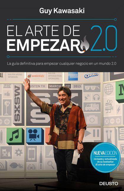 EL ARTE DE EMPEZAR 2.0. LA GUÍA DEFINITIVA PARA EMPEZAR CUALQUIER NEGOCIO EN UN MUNDO 2.0