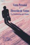LA VENTA PERSONAL Y LA DIRECCIÓN DE VENTAS: LA FIDELIZACIÓN DEL CLIENT