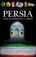 PERSIA, CUNA DE CIVILIZACIÓN Y CULTURA