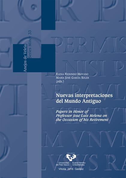 NUEVAS INTERPRETACIONES DEL MUNDO ANTIGUO                                       PAPERS IN HONOR