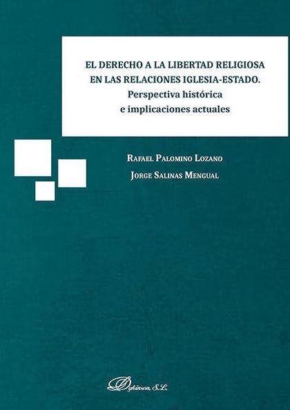 EL DERECHO A LA LIBERTAD RELIGIOSA EN LAS RELACIONES IGLESIA-ESTADO. PERSPECTIVA.