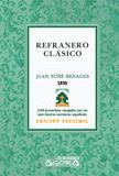 REFRANERO CLÁSICO : COLECCIÓN DE MÁS DE 2,200 REFRANES