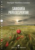SABIDURÍA PARA DESPERTAR : UNA LECTURA TRANSPERSONAL DEL EVANGELIO DE MARCOS