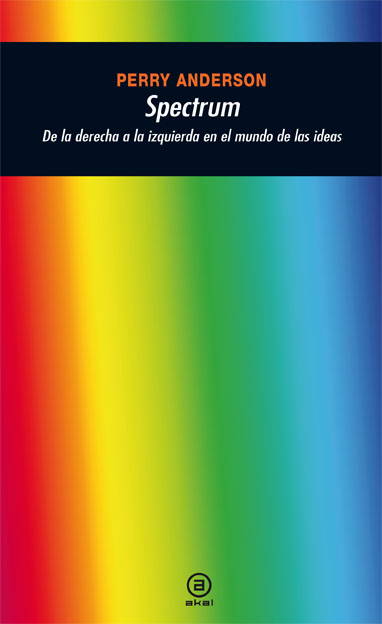 SPECTRUM : DE LA DERECHA A LA IZQUIERDA EN EL MUNDO DE LAS IDEAS