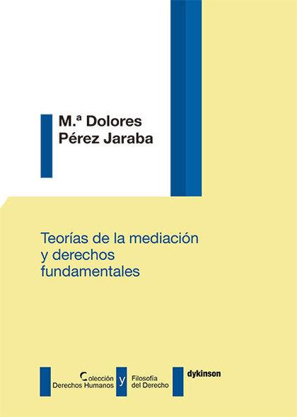 TEORÍAS DE LA MEDIACIÓN Y DERECHOS FUNDAMENTALES.