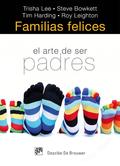 FAMILIAS FELICES : EL ARTE DE SER PADRES