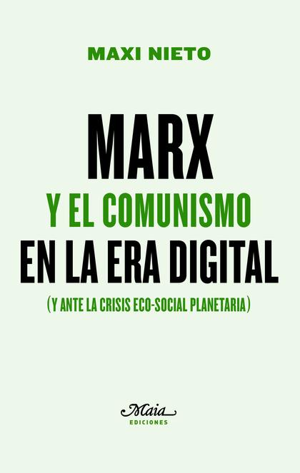 MARX Y EL COMUNISMO EN LA ERA DIGITAL                                           (Y ANTE LA CRIS