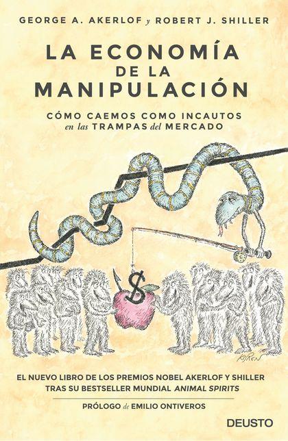 LA ECONOMÍA DE LA MANIPULACIÓN                                                  CÓMO CAEMOS COM