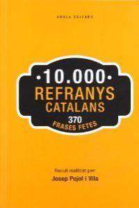 10.000 REFRANYS Y 370 FRASES FETES
