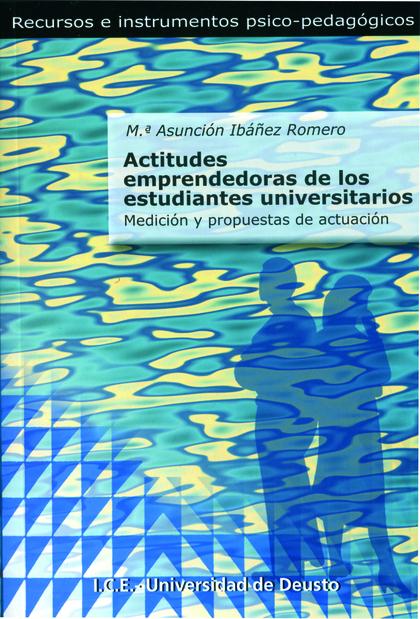ACTITUDES EMPRENDEDORAS DE LOS ESTUDIANTES UNIVERSITARIOS: MEDICIÓN Y