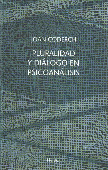 PLURALIDAD Y DIALOGO EN PSICOANÁLISIS.
