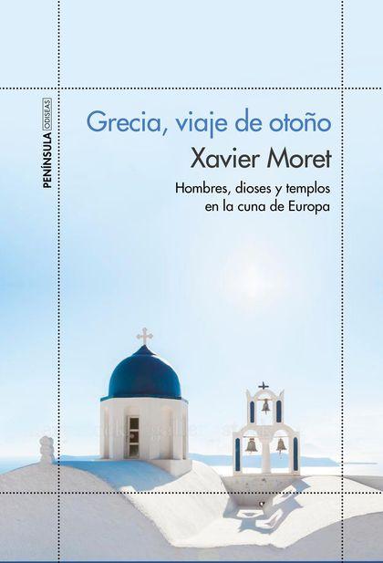 GRECIA, VIAJE DE OTOÑO                                                          HOMBRES, DIOSES